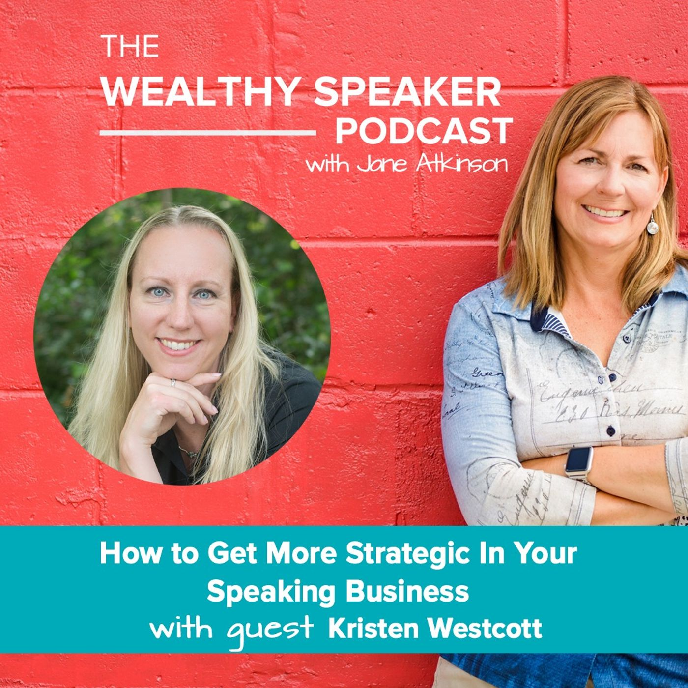The Wealthy Speaker Podcast How to get more strategic in your business Kristen Westcott